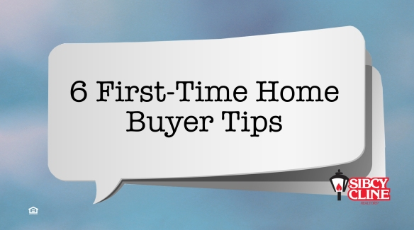 First-Time Home Buyer Tips | Sibcy Cline Blog on home seller tips, home inspection tips, home selling tips, home business tips, home owners tips, home staging tips,