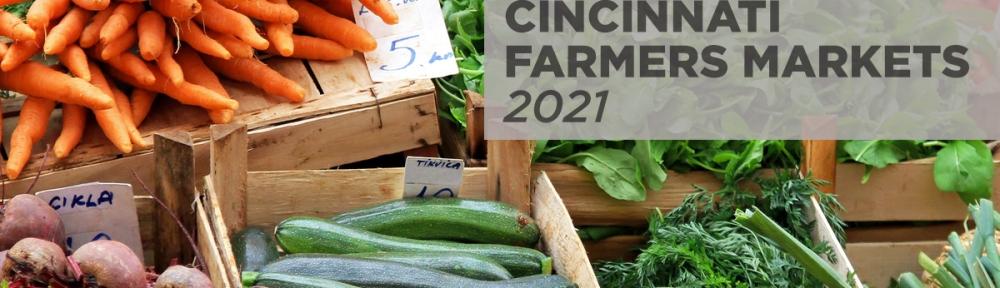 Cincinnati Farmers Markets 2021