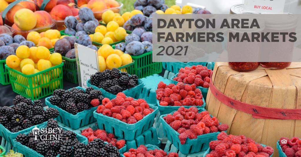 Dayton Springfield Ohio Farmers Markets 2021 Sibcy Cline Realtors