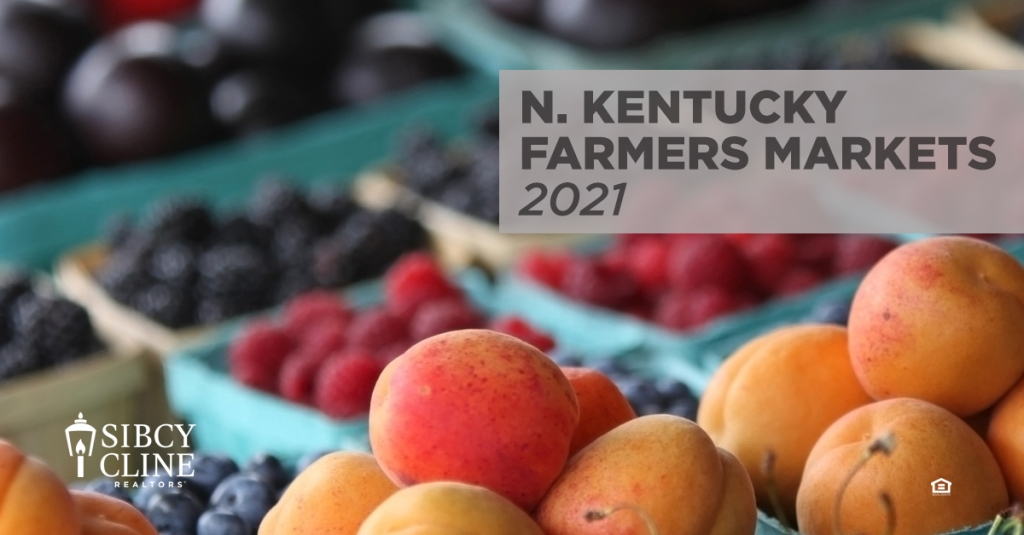 Northern Kentucky Farmers Markets 2021 Sibcy Cline Realtors