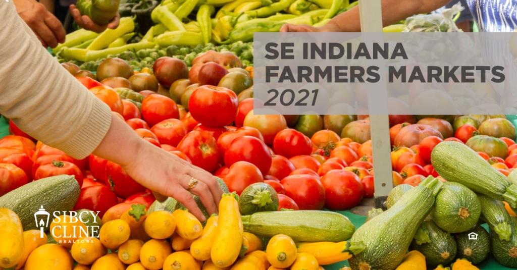 Southeastern Indiana Farmers Markets 2021 Sibcy Cline Realtors